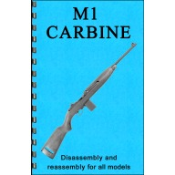 GUN-GUIDES DISASSEMBLY & REASSEMBLY M1 CARBINE
