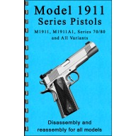 GUN-GUIDES DISASSEMBLY & REASSEMBLY 1911 PISTOLS