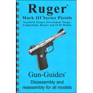 GUN-GUIDES DISASSEMBLY & REASSEMBLY RUGER MARK III