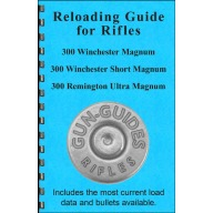 Gun-Guides Reloading Guide for 300 Winchester Mag/300 Winchester Short Mag/300 Remington Ultra Mag