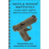 GUN-GUIDES DISASSEMBLY & REASSEMBLY S&W M&P PISTOL