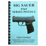 GUN-GUIDES DISASSEMBLY & REASSMBLY SIG P365 PISTOL